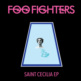FOO FIGHTERS Saint Cecilia EP