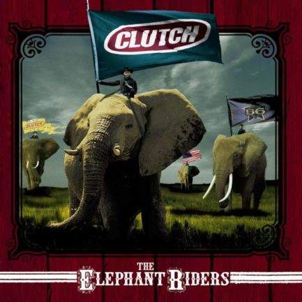 CLUTCH The Elephant Riders
