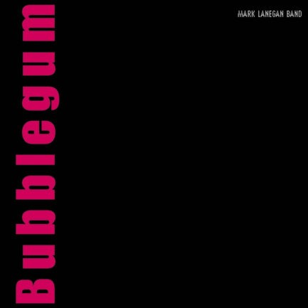 MARK LANEGAN Bubblegum