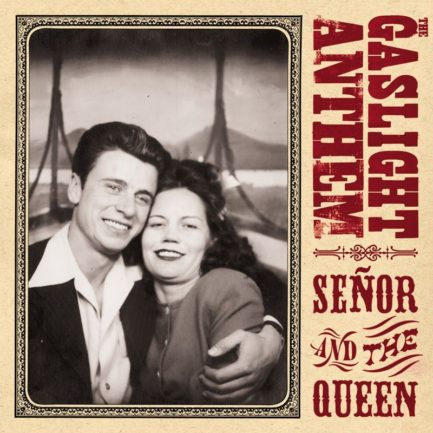THE GASLIGHT ANTHEM Senor And The Queen