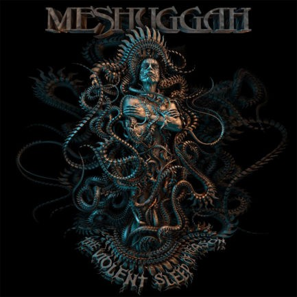 MESHUGGAH The Violent Sleep Of Reason