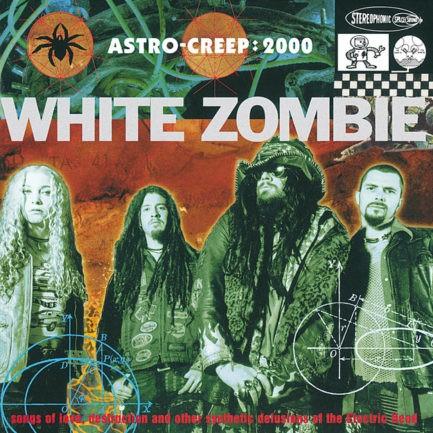 WHITE ZOMBIE Astro-Creep 2000