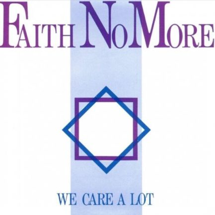 FAITH NO MORE We Care A Lot