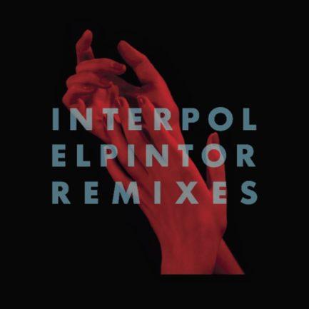 INTERPOL El Pintor Remixes