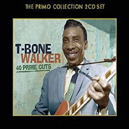 T-BONE WALKER 40 Prime Cuts