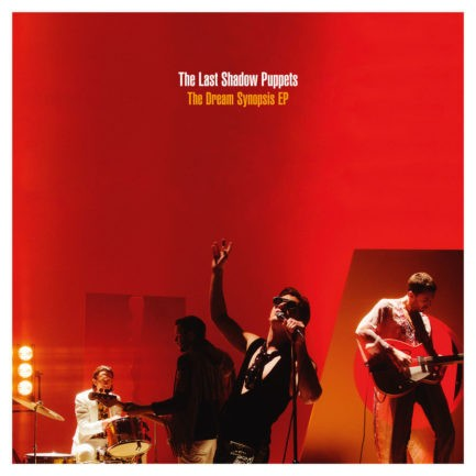 THE LAST SHADOW PUPPETS The Dream Synopsis EP