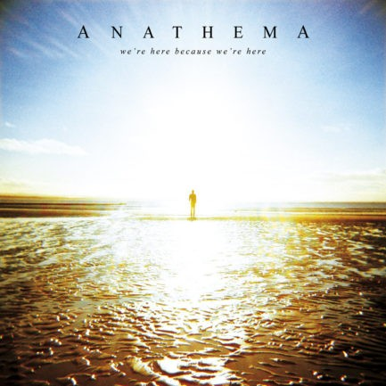 ANATHEMA Were Here Because Were Here