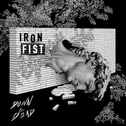 IRON FIST Down & Dead