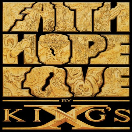 KING'S X Faith Hope Love