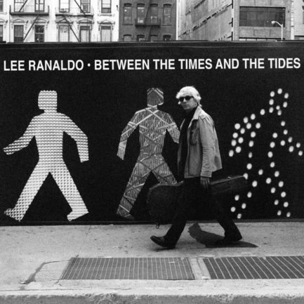 LEE RANALDO Between The Times And The Tides