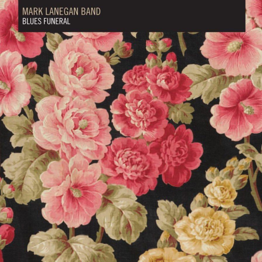MARK LANEGAN BAND Blues Funeral