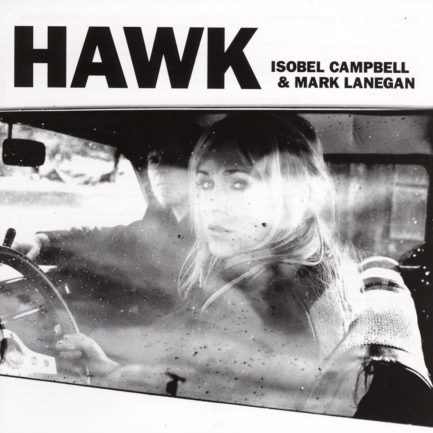 ISOBEL CAMPBELL AND MARK LANEGAN Hawk