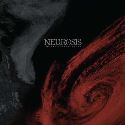 NEUROSIS The Eye Of Every Storm