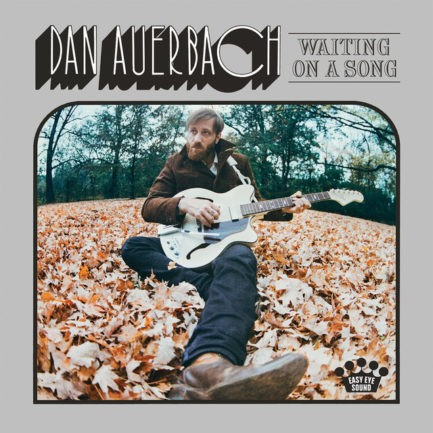 DAN AUERBACH Waiting On A Song