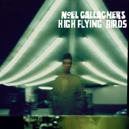 NOEL GALLAGHERS HIGH FLYING BIRDS Noel Gallaghers High Flying Birds