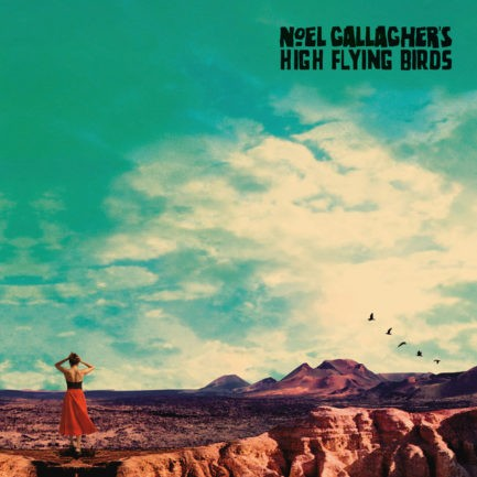 NOEL GALLAGHERS HIGH FLYING BIRDS Who Built The Moon