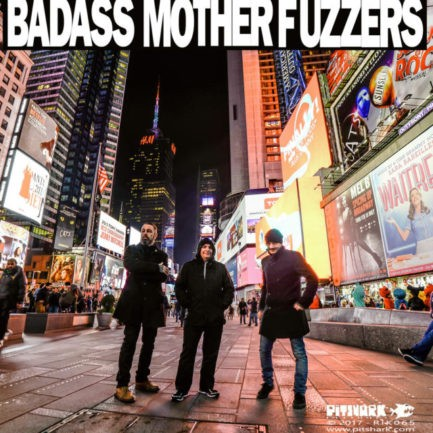 BADASS MOTHER FUZZERS Gonna Get You Fall For You