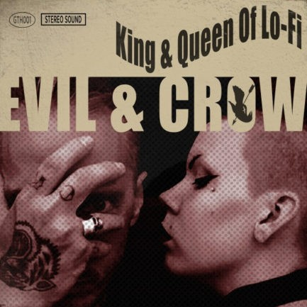 EVIL AND CROW King And Queen Of Lo-Fi