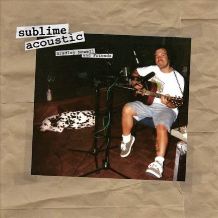 SUBLIME Acoustic Bradley Nowell And Friends