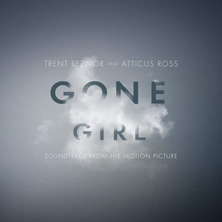TRENT REZNOR AND ATTICUS ROSS Gone Girl