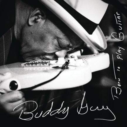 BUDDY GUY Born To Play Guitar