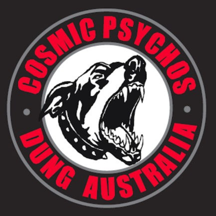 COSMIC PSYCHOS Dung Australia