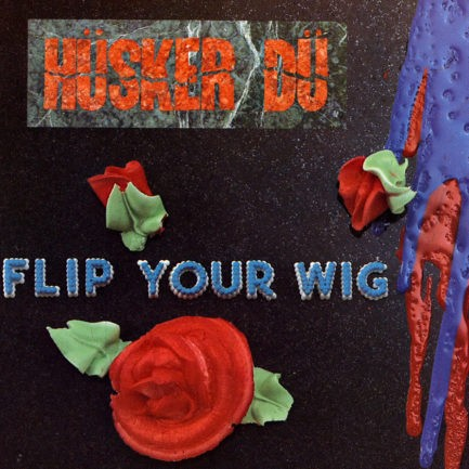 HUSKER DU Flip Your Wig