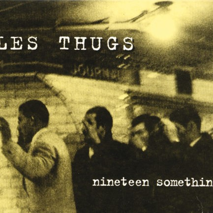 LES THUGS Nineteen Something