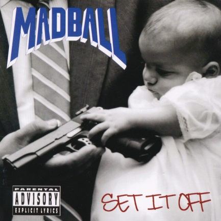 MADBALL Set It Off