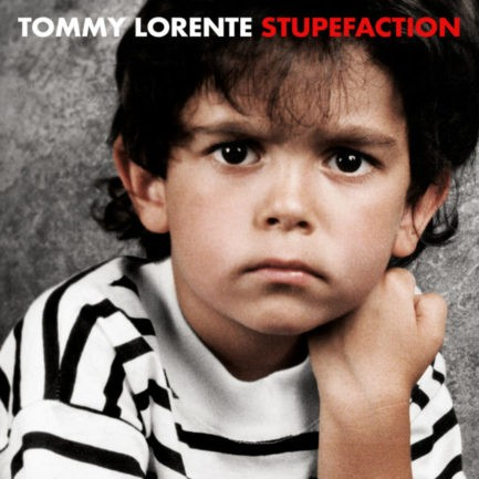TOMMY LORENTE Stupefaction