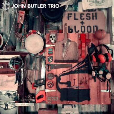 JOHN BUTLER TRIO Flesh And Blood