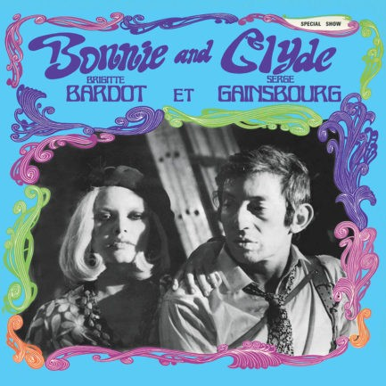 SERGE GAINSBOURG ET BRIGITTE BARDOT Bonnie And Clyde