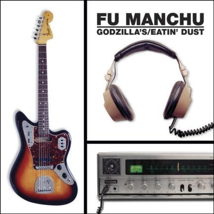 FU MANCHU Godzillas Eatin Dust