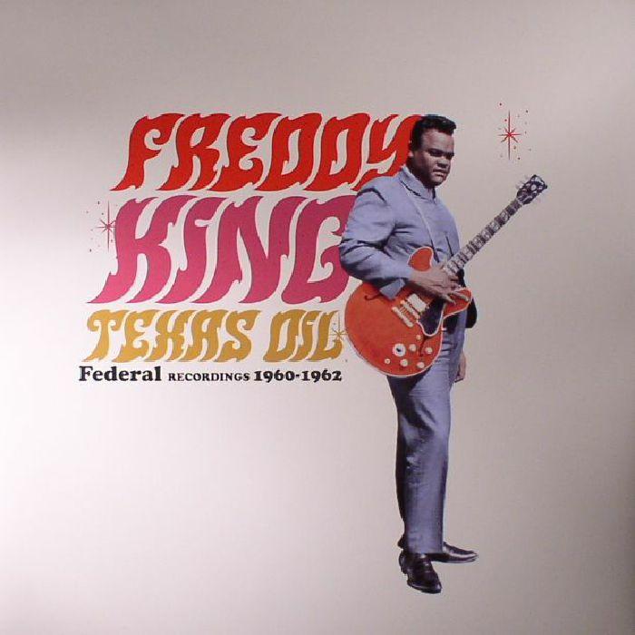 FREDDY KING Texas Oil - Federal Recordings 1960-1962
