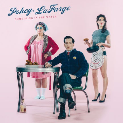 POKEY LAFARGE Something In The Water