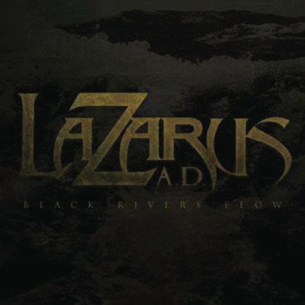 LAZARUS A D Black Rivers Flow