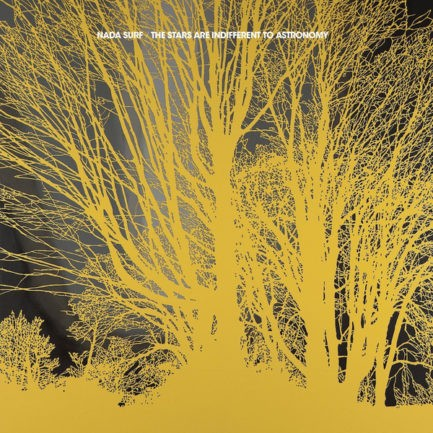 NADA SURF The Stars Are Indifferent To Astronomy