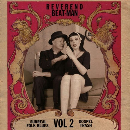 REVEREND BEAT MAN Surreal Folk Blues Gospel Trash Vol 2
