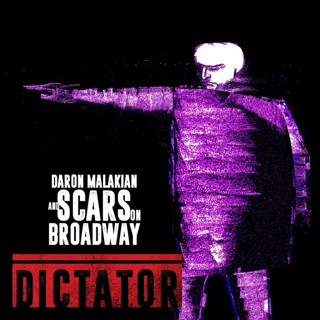 DARON MALAKIAN AND SCARS ON BROADWAY Dictator