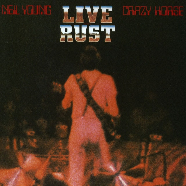 NEIL YOUNG AND CRAZY HORSE Live Rust