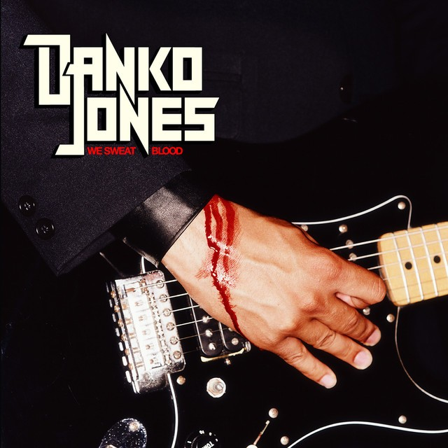 DANKO JONES We Sweat Blood