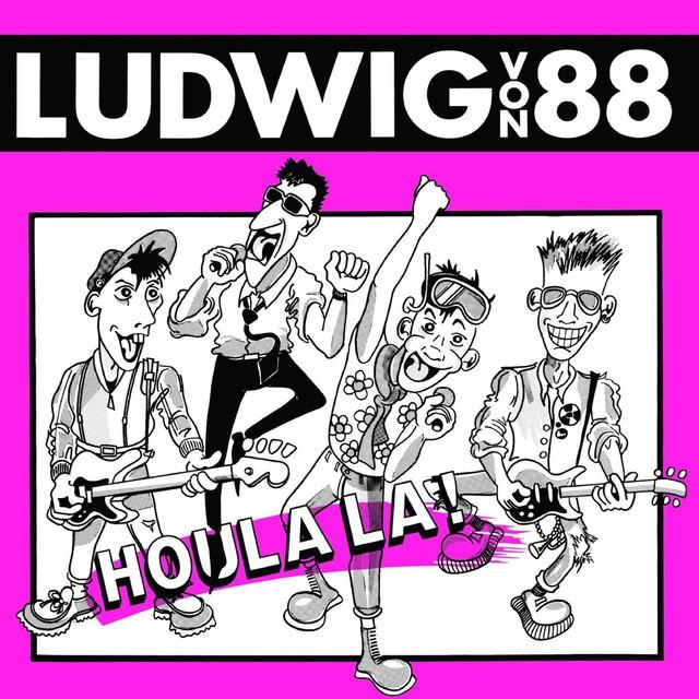 LUDWIG VON 88 Houlala