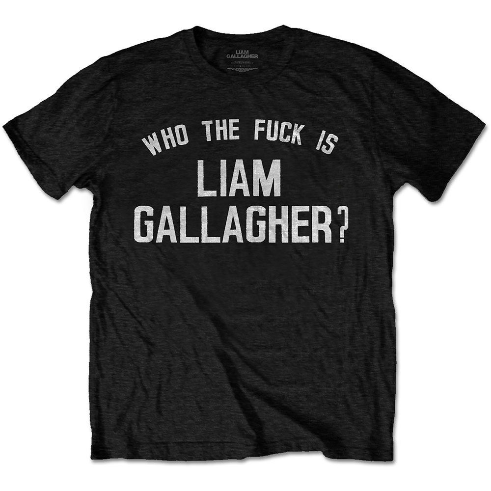 LIAM GALLAGHER Who The Fuck