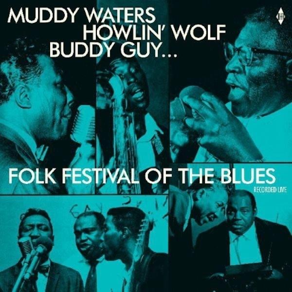 MUDDY WATERS HOWLIN WOLF BUDDY GUY WILLIE DIXON Folk Festival Of The Blues
