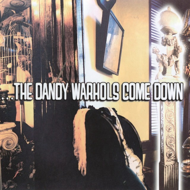 THE DANDY WARHOLS The Dandy Warhols Come Down