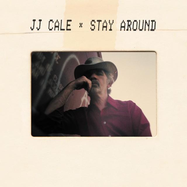 JJ CALE Stay Around