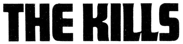 Kills, The