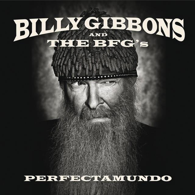 BILLY GIBBONS AND THE BFGS Perfectamundo