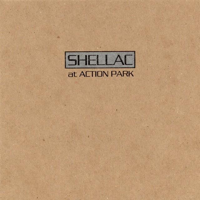 SHELLAC At Action Park