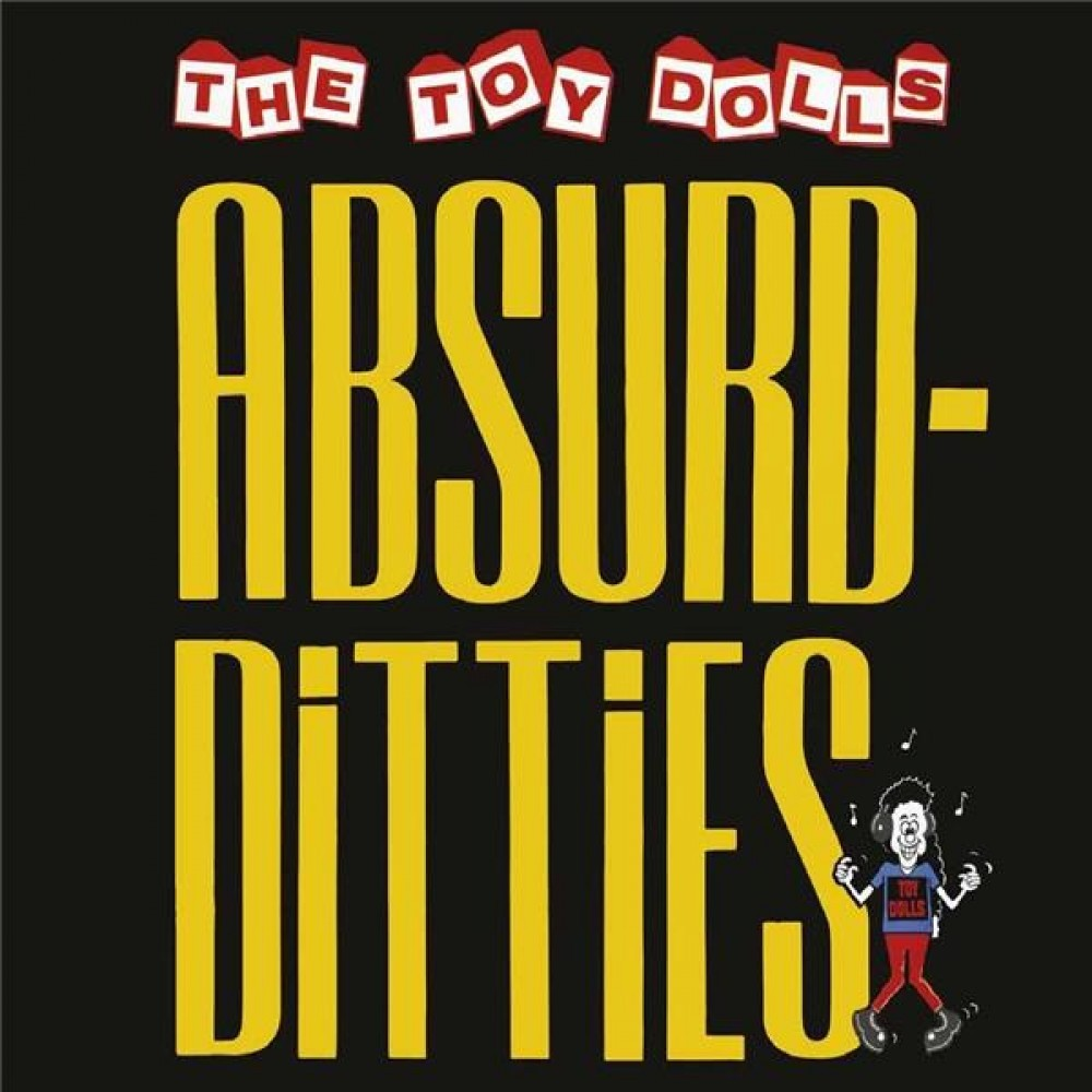 THE TOY DOLLS Absurd Ditties